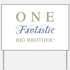 One Fantastic Big Brother Yard Sign