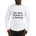 My Best Friend is a Basenji Long Sleeve T-Shirt