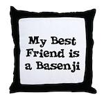 My Best Friend is a Basenji Throw Pillow
