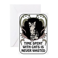 Time spent with cats is never wasted Greeting Card