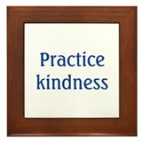 Practice kindness Framed Tiles