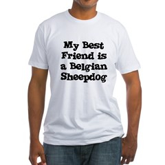 My Best Friend is a Belgian S Fitted T-Shirt