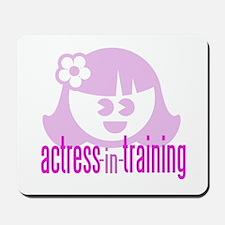 Actress-In-Training Design II Mousepad