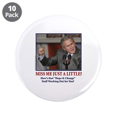"""George W Bush - Miss Me a Little 3.5"""" Button (10 p"""