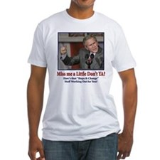 George W Bush - Miss Me a Little Shirt