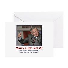 George W Bush - Miss Me a Little Greeting Card