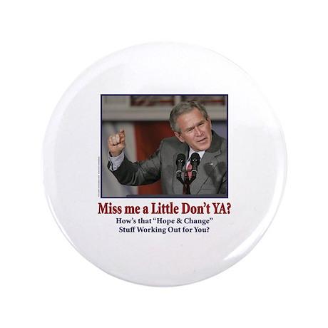 """George W Bush - Miss Me a Little 3.5"""" Button"""
