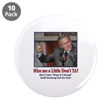 "George W Bush - Miss Me a Little 3.5"" Button (10 p"