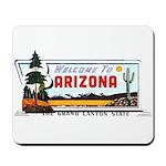 Welcome To Arizona Mousepad