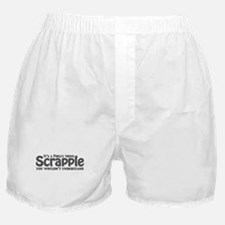 Scrapple Philly Thing Boxer Shorts