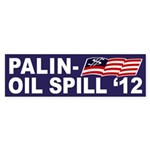 Palin-Oil Spill 2012 bumper sticker
