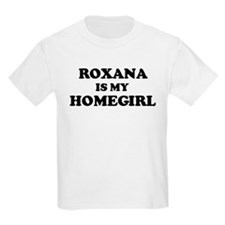 Roxana Is My Homegirl Kids T-Shirt