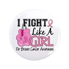 """Licensed Fight Like a Girl 15.5 3.5"""" Button"""