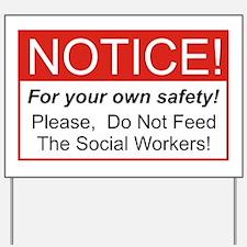 Notice / Social Worker Yard Sign