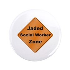 """Jaded Social Worker 3.5"""" Button (100 pack)"""