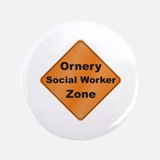 """Ornery Social Worker 3.5"""" Button (100 pack)"""