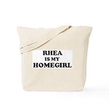 Rhea Is My Homegirl Tote Bag