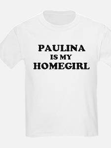 Paulina Is My Homegirl Kids T-Shirt