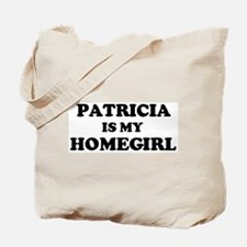 Patricia Is My Homegirl Tote Bag