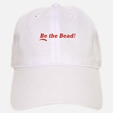 Be the Bead! Baseball Baseball Cap