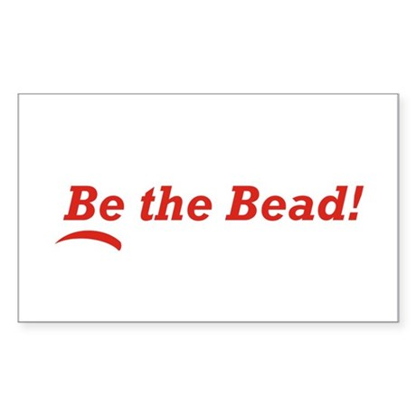 Be the Bead! Sticker (Rectangle)
