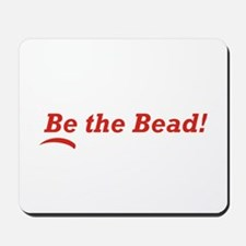Be the Bead! Mousepad