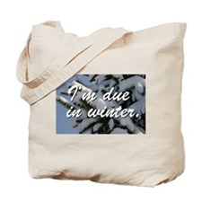 I'm due in winter. Tote Bag