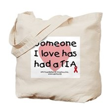 Someone I love has had a TIA Tote Bag