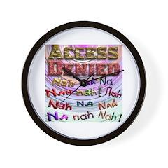 Access Denied, Nah na nah na Wall Clock