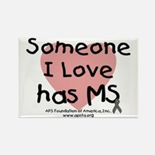 Someone I Love has MS Rectangle Magnet