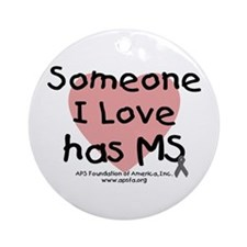 Someone I Love has MS Ornament (Round)