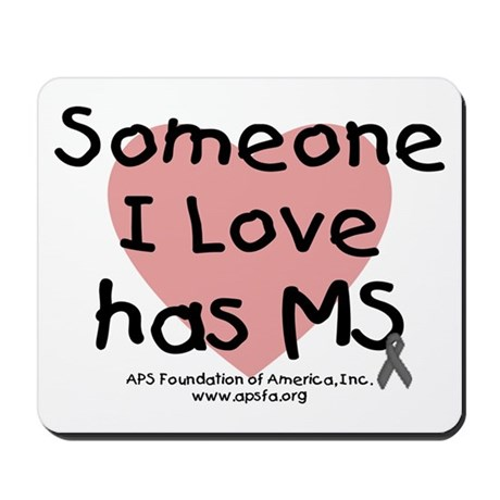 Someone I Love has MS Mousepad