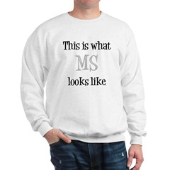 This is what MS looks like Sweatshirt