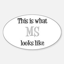 This is what MS looks like Sticker (Oval)