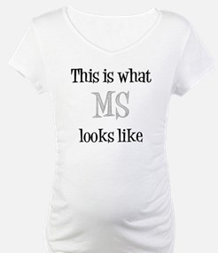 This is what MS looks like Shirt