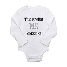 This is what MS looks like Long Sleeve Infant Body