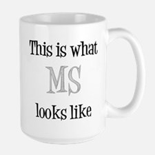This is what MS looks like Large Mug