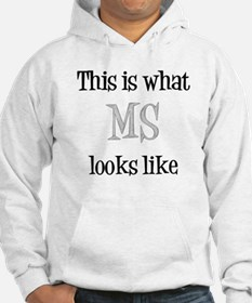 This is what MS looks like Hoodie
