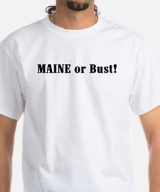 Maine or Bust! Shirt