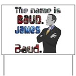 The Name's James Baud Yard Sign