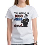 The Name's James Baud Women's T-Shirt