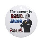 The Name's James Baud Ornament (Round)
