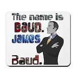 The Name's James Baud Mousepad