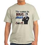 The Name's James Baud Light T-Shirt