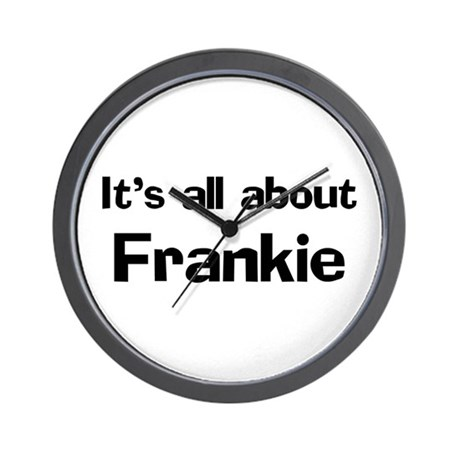 It's all about Frankie Wall Clock