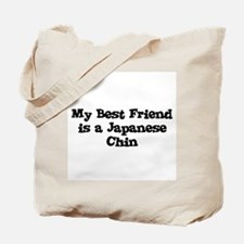 My Best Friend is a Japanese  Tote Bag