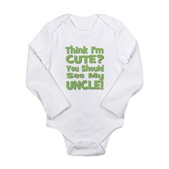 Think I'm Cute? Uncle Green Long Sleeve Infant Bod