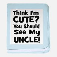 Think I'm Cute? Uncle - Black baby blanket