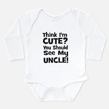 Think I'm Cute? Uncle - Black Long Sleeve Infant B