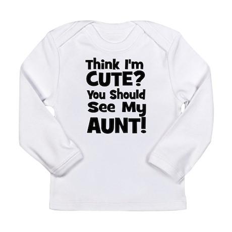 Think I'm Cute? Aunt - Black Long Sleeve Infant T-